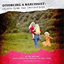 Divorcing a Narcissist: Advice from the Battlefield Audiobook by Tina Swithin, Rebecca Davis Merritt Narrated by Chloe Lunn