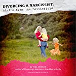 Divorcing a Narcissist: Advice from the Battlefield | Rebecca Davis Merritt,Tina Swithin