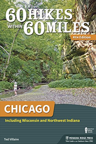 60 Hikes Within 60 Miles: Chicago: Including Wisconsin and Northwest ()