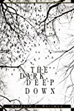 The Dark, Deep Down, Maynard Hartman, 0595291708
