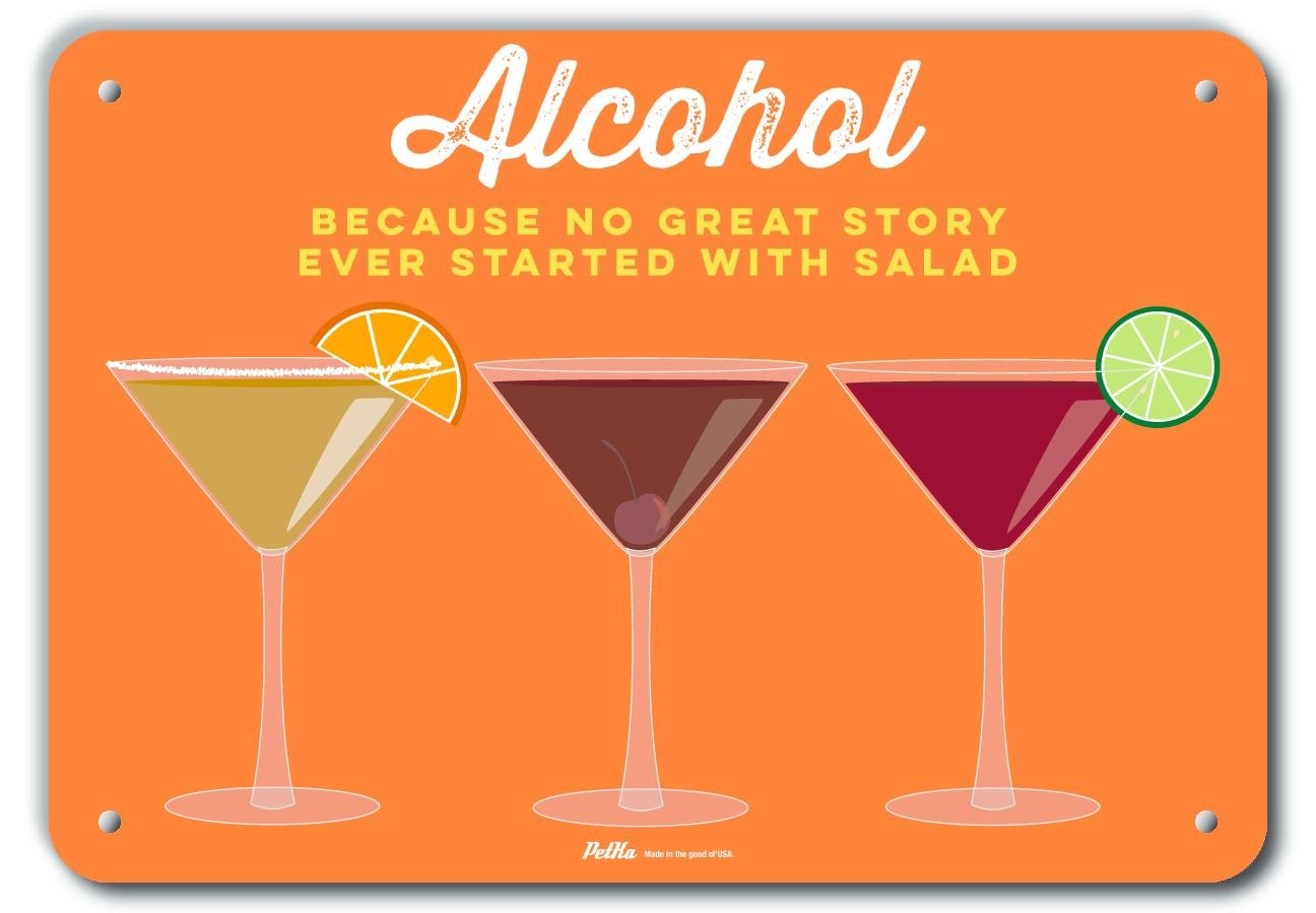 14 Length 10 Height PetKa Signs and Graphics PKWD-0018-NA/_14x10Alcohol Because No Great Story Ever Started with Salad 14 x 10 Aluminum Sign 0.04 Wide Martinis Orange
