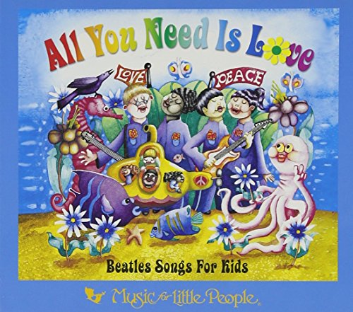 (All You Need Is Love: Beatles Songs for Kids)