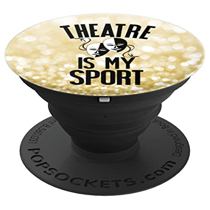 Theatre is My Sport, Thespian Acting Actor Theater Gift - PopSockets Grip and Stand for