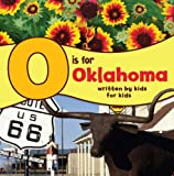 O is for Oklahoma: Written by Kids for Kids (See My State)