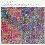 Salon Des Amateurs Remixes by Hauschka