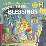 The Berenstain Bears Count Their Blessings, Stan Berenstain and Jan Berenstain, 067987707X