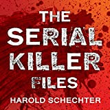 #3: The Serial Killer Files: The Who, What, Where, How, and Why of the World's Most Terrifying Murderers
