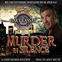 Murder in Silence: Duke Becker, Book 1 Audiobook by Gary Kassay Narrated by Andy White