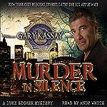 Murder in Silence: Duke Becker, Book 1 | Gary Kassay