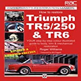 How to Restore Triumph TR5/250 and TR6, Roger Williams, 1903706467
