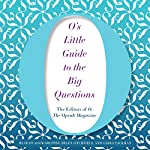 O's Little Guide to the Big Questions | 'The Editors of O the Oprah Magazine