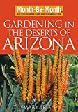 Search : Month-By-Month Gardening in the Deserts of Arizona: What to Do Each Month to Have a Beautiful Garden All Year