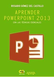 Aprender PowerPoint 2013 con las técnicas esenciales / Learn PowerPoint 2013 with the essential techniques (
