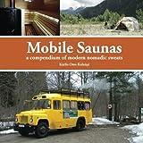 Mobile Saunas: a compendium of modern nomadic sweats
