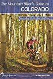 The Mountain Biker s Guide to Colorado