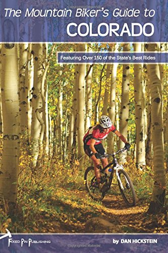 The Mountain Biker's Guide to Colorado (Mountain Biking Guide)