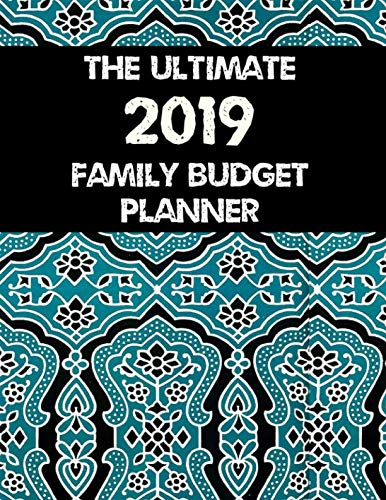 The Ultimate 2019 Family Budget Planner: Budget Journal Tool, Personal Finances, Financial Planner, Debt Payoff Tracker, Bill Tracker, Budgeting Workbook, Dot Grid, Blue Pattern -