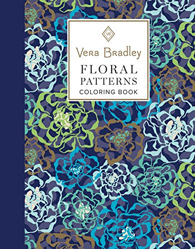 - Vera Bradley Floral Patterns Coloring Book (Design Originals) 40 Authentic Designs, 16 Gift Tags, & 8 Notecards, plus Pattern Guide, Art Techniques, & Gallery; High-Quality Pages Won't Bleed Through