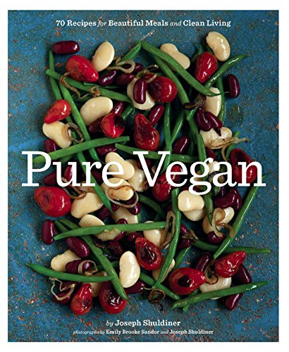 Pure Vegan: 70 Recipes for Beautiful Meals