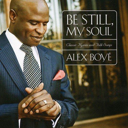 Hymn My Soul - Be Still, My Soul: Classic Hymns and Folk Songs