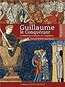 GUILLAUME LE CONQUERANT par Ruelle