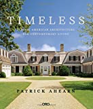 #1: Timeless: Classic American Architecture for Contemporary Living