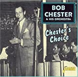 Bob Chester: Chester's Choice [ORIGINAL RECORDINGS REMASTERED]