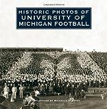 Historic Photos of University of Michigan Football, Michelle O'Brien, 1596524529