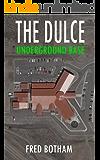 Dulce: The Underground Base