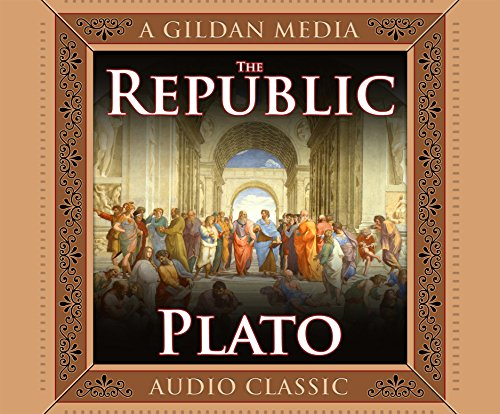 The Republic: Translated with Notes, An Interpretive Essay, and a New Introduction by Raymond Larson (Gildan Media Audio Classic)