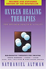Oxygen Healing Therapies: For Optimum Health and Vitality Paperback