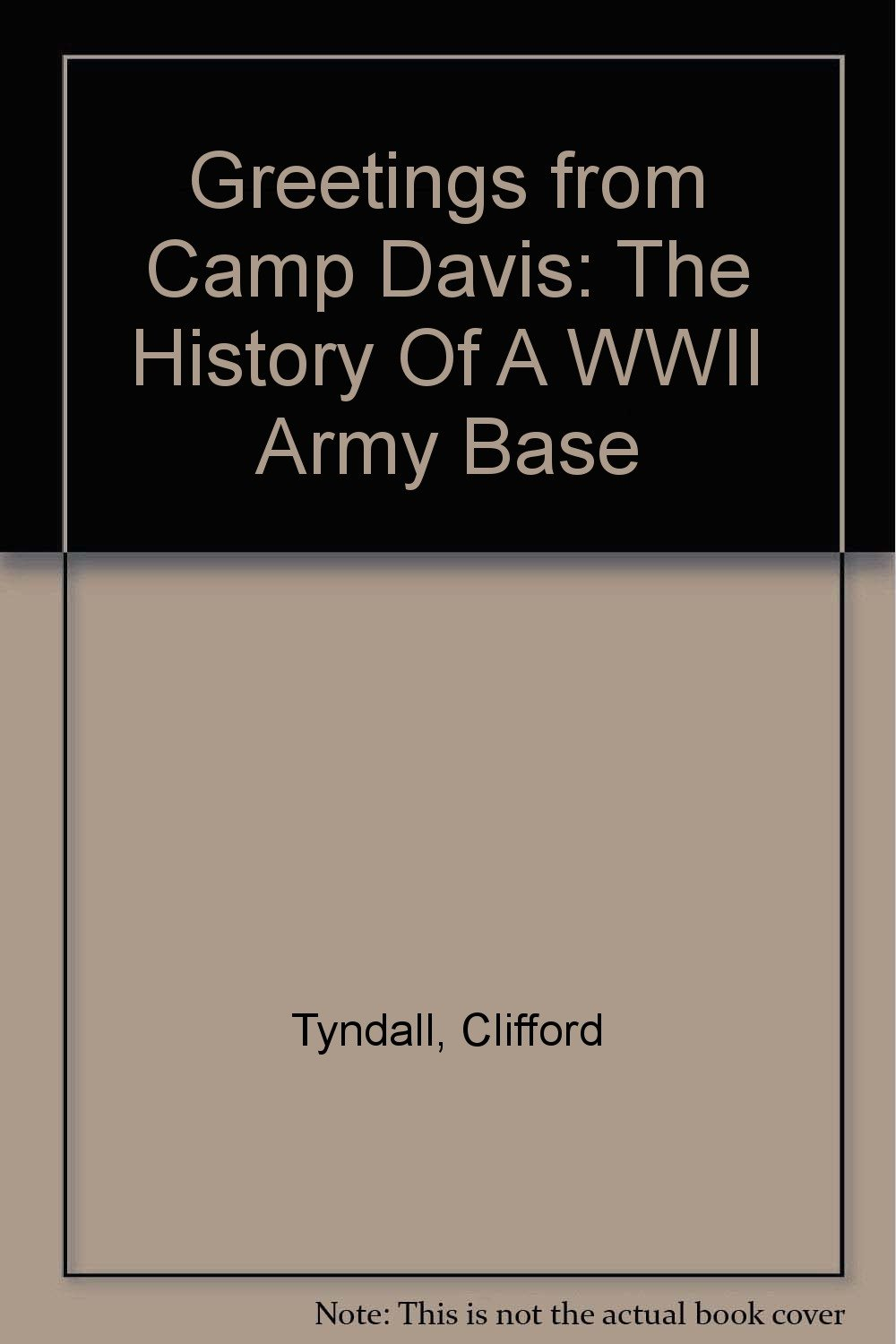 Greetings from Camp Davis: The History Of A WWII Army Base ebook