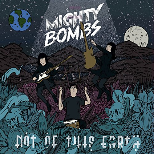 Mighty Bombs - Not Of This Earth - CD - FLAC - 2017 - FAiNT Download