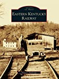 Front cover for the book Eastern Kentucky Railway by Terry L. Baldridge