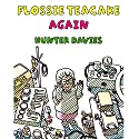 Flossie Teacake Again! Audiobook by Hunter Davies Narrated by Eve Karpf