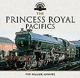 The Princess Royal Pacifics (Locomotive Portfolio Series)