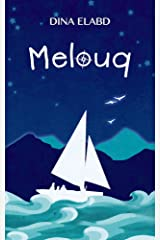 Melouq: Mystery and Adventure on the Mediterranean (The Melouq Trilogy Book 1) Kindle Edition