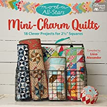 """Moda All-Stars - Mini-Charm Quilts: 18 Clever Projects for 2-1/2"""" Squares"""
