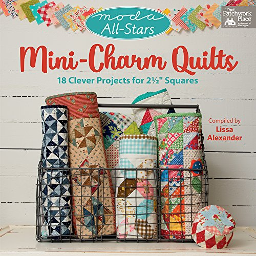 Discover Bargain Moda All-Stars - Mini-Charm Quilts: 18 Clever Projects for 2-1/2 Squares