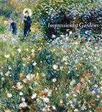 Impressionist Gardens, Clare A. P. Willsdon, 1906270287