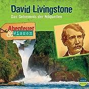 David Livingstone - Das Geheimnis der Nilquellen (Abenteuer & Wissen) | Maja Nielsen