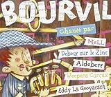 """Afficher """"Bourvil chanté par Mell, Debout sur le Zinc, Aldebert, Weepers Circus, Eddy la Gooyatsch"""""""