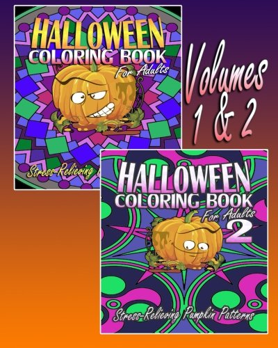 Halloween Coloring Book For Adults (Volumes 1 & 2): Stress-Relieving Pumpkin Patterns ()