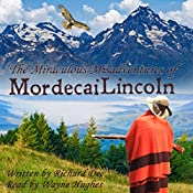 Mordecai's Conversion: The Miraculous Misadventures of Mordecai Lincoln: Book 1 | Richard F Dee