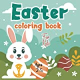 Easter Coloring Book for Kids Ages 2-5: A Fun Collection of Fun and Easy Happy Easter Egg Coloring Pages for Toddlers…