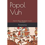 Popol Vuh: (Spanish Edition) (Worldwide Classics) (Annotated)