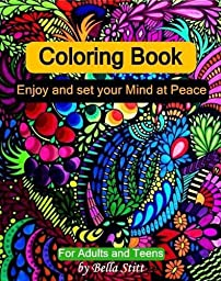 Coloring Book: Enjoy and set your Mind at Peace: For Adults and Teens