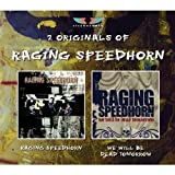 Raging Speedhorn/We Wi