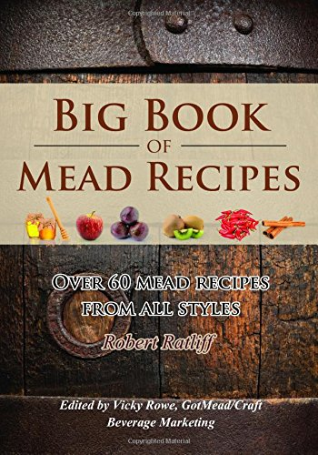 big-book-of-mead-recipes-over-60-recipes-from-every-mead-style
