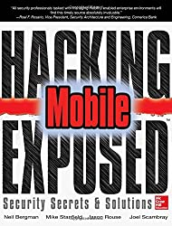Hacking Exposed: Mobile Security Secrets & Solutions
